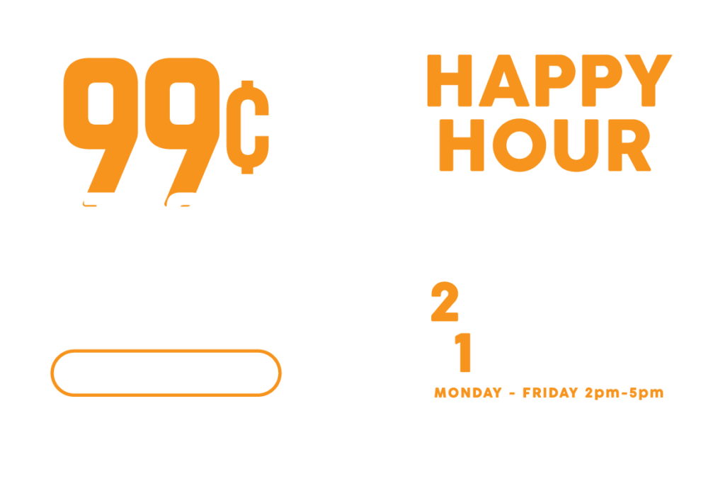 Happy Hour, 99 cent tacos